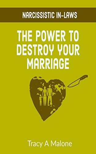 Narcissistic In-Laws: The Power to Destroy Your Marriage