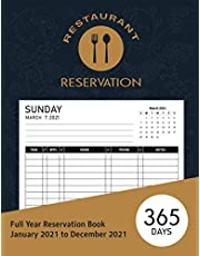 Reservation Book For Restaurant 2021: Hostess Table Log Book 2021   365 Day Table Reservations   Full Year Dinner Reservations Book