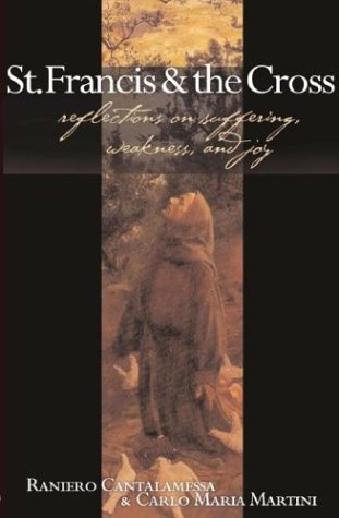 Download St. Francis and the Cross: Reflections on Suffering, Weakness, and Joy PDF