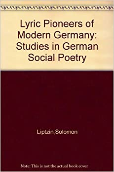 Lyric Pioneers of Modern Germany: Studies in German Social Poetry