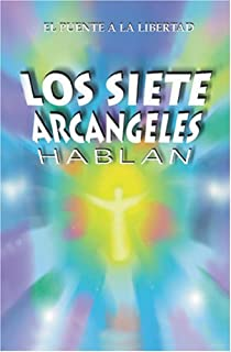 Los Siete Arcángeles Hablan (Spanish Edition)