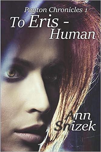 To Eris - Human (Payton Chronicles Book 1)