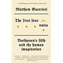 The First Four Notes: Beethoven's Fifth and the Human Imagination