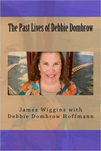 The Past Lives of Debbie Dombrow