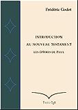 Les Epîtres de Paul (Introduction au Nouveau Testament t. 2)