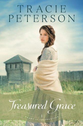 Treasured Grace (Heart of the Frontier) by Baker Pub Group/Baker Books