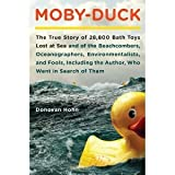 img - for Moby-Duck: The True Story of 28,800 Bath Toys Lost at Sea and of the Beachcombers, Oceanographers, Environmentalists, and Fools, Including the Author, Who Went i [Hardcover] book / textbook / text book