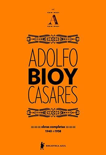 Obras completas de Adolfo Bioy Casares - Volume A