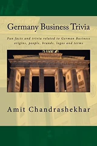 Germany Business Trivia: Fun facts and trivia related to German Business origins, people, brands, logos and terms (Volume (Business Trivia)