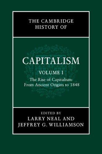 The Cambridge History of Capitalism: Volume 1 (2014-01-23)
