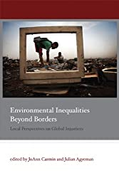 Environmental Inequalities Beyond Borders: Local Perspectives on Global Injustices (Urban and Industrial Environments)