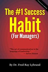 The One Success Habit (For Managers) (The One Success Habit Series) (Volume 2)