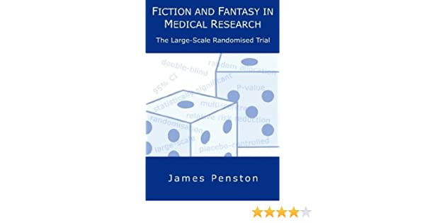fiction and fantasy in medical research the large scale randomised trial