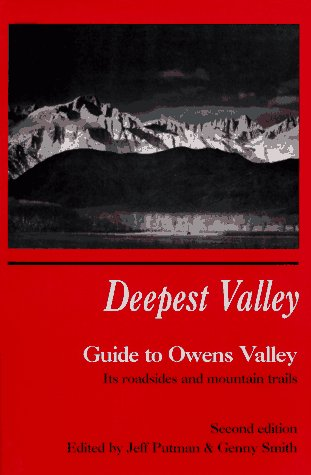Deepest Valley: A Guide to Owens Valley, Its Roadsides and Mountain Trails (Side Mount Specialties)