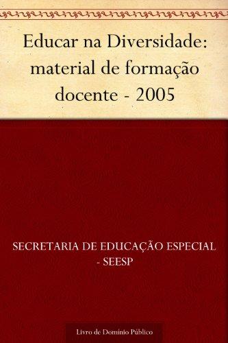 Educar na Diversidade: material de formação docente - 2005