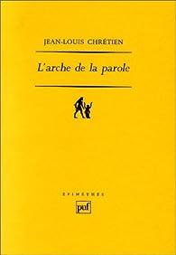 L' Arche de la parole par Jean-Louis Chrétien