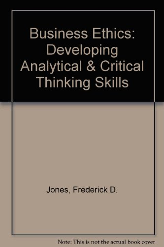 Business Ethics: Developing Analytical and Critical Thinking Skills