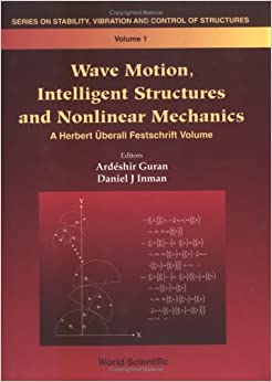 Wave Motion, Intelligent Structures and Nonlinear Mechanics: A Herbert Uberall Festschrift Volume (Stability, Vibration and Control of Structures Series)