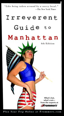 Read Online Frommer's Irreverent Guide to Manhattan (Irreverent Guides) pdf epub