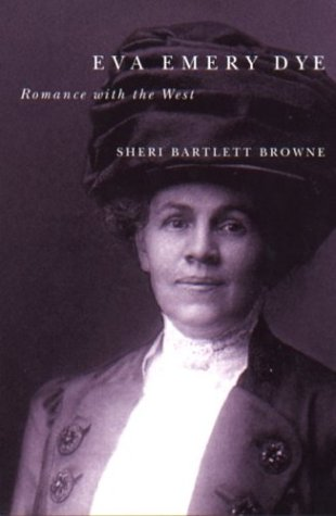 Download Eva Emery Dye: Romance with the West pdf