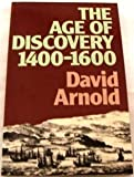 The Age of Discovery : 1400-1600, Arnold, David, 0416360408