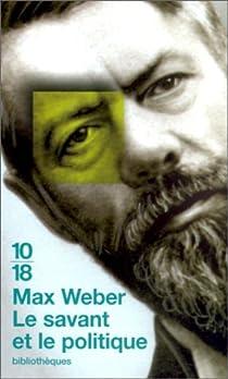 le savant et le politique - Introduction de Raymond Aron par Weber