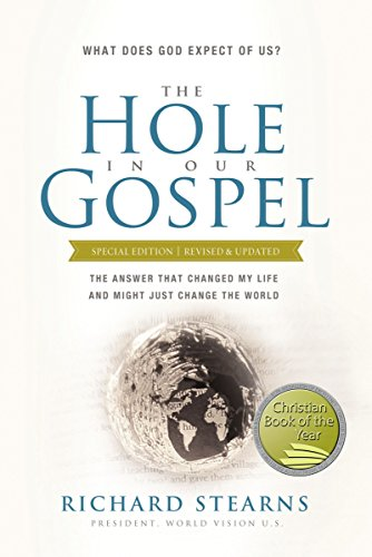 The Hole in Our Gospel: What Does God Expect of Us?