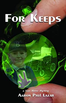 For Keeps (Green Marble mysteries, featuring Sam Moore Book 3) by [Lazar, Aaron Paul]