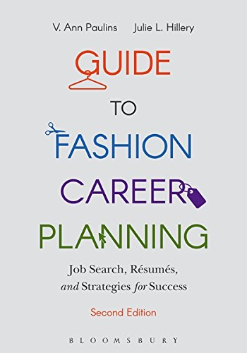 Guide to Fashion Career Planning: Job Search, Resumes and Strategies for Success (Fashion Careers Guide Book)