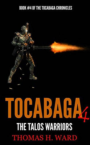 TOCABAGA 4: THE TALOS WARRIORS (The Tocabaga Chronicles: A Jack Gunn Suspense Thriller) by [Ward, Thomas H.]