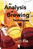 An Analysis of Brewing Techniques, George Fix and Laurie Fix, 0937381470