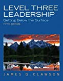Level Three Leadership: Getting Below the Surface