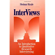 Interviews: An Introduction to Qualitative Research Interviewing