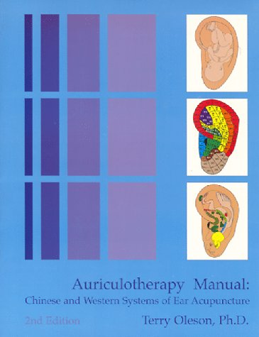 Auriculotherapy Manual: Chinese and Western Systems of Ear Acupuncture -