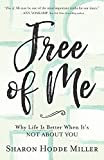 Free of Me: Why Life Is Better When It's Not about