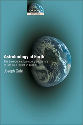 Téléchargement gratuit d'ebook - manuel Astrobiology of Earth: The Emergence, Evolution and Future of Life on a Planet in Turmoil (Littérature Française) PDF
