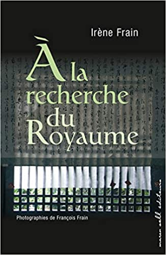 A La Recherche Du Royaume Irene Frain 9782350040707