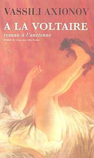 À la Voltaire : roman à l'ancienne