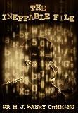 The Ineffable File, M. J. Raney Cummins, 1457510022