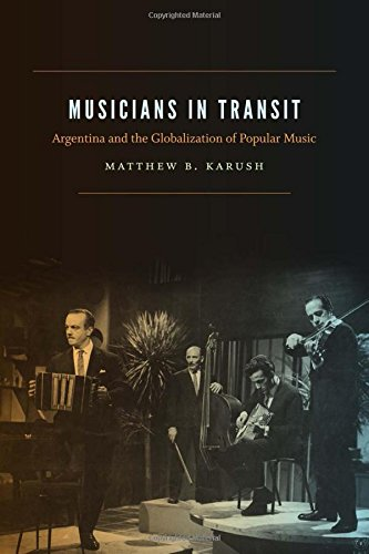 Musicians in Transit: Argentina and the Globalization of Popular Music