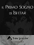 Il primo sogno di Ishtar