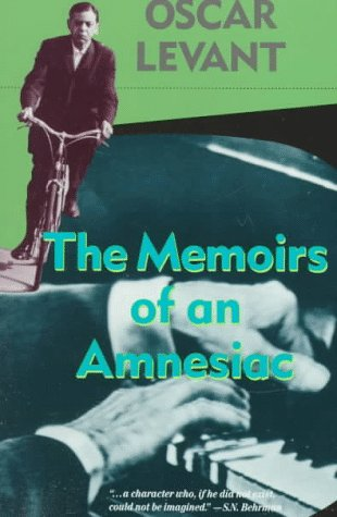 The Memoirs Of An Amnesiac by Oscar Levant