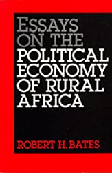 Essays on the Political Economy of Rural Africa (California Series on Social Choice and Political Economy)