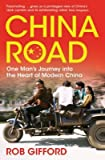 img - for [China Road: One Man's Journey into the Heart of Modern China] (By: Rob Gifford) [published: June, 2008] book / textbook / text book
