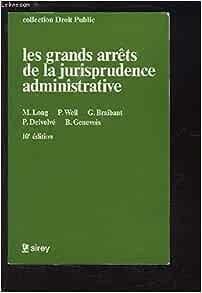 Les grands arrêts de la jurisprudence administrative ...
