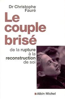 Le Couple brisé : De la rupture à la reconstruction de soi par Fauré