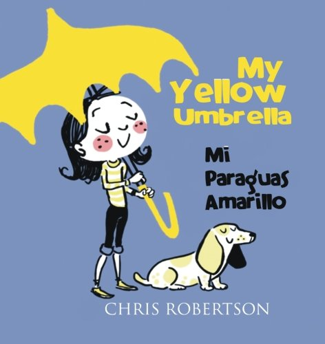 My Yellow Umbrella/ Mi Paraguas Amarillo (Xist Kids Bilingual Spanish English)