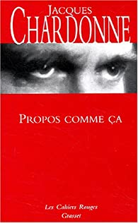 Propos comme ça par Jacques Chardonne