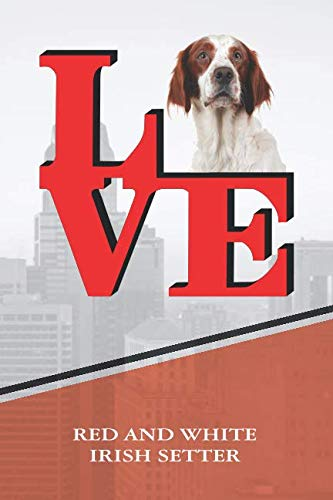 Red and White Irish Setter: Personalized Love Park Dog Comprehensive Garden Notebook with Garden Record Diary, Garden Plan Worksheet, Monthly or ... Chore List, Highlights Simulated ()