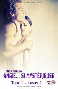 Angie... si mystérieuse Tome 1 - saison 2 par Miss Shady
